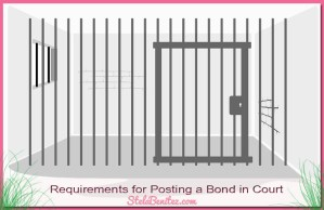 Requirements for Posting a Bond in Court