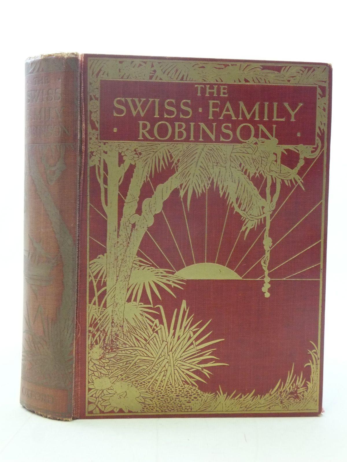 The Swiss Family Robinson Written By Wyss Johann Rudolph