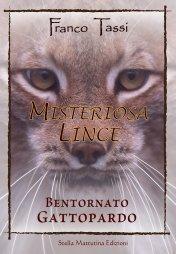 Misteriosa Lince un libro di Franco Tassi che parla di Natura, Ecologia e animali
