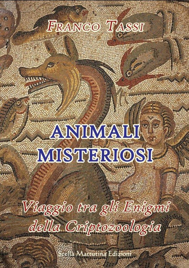 La copertina del libro Animali Misteriosi sulla criptozoologia
