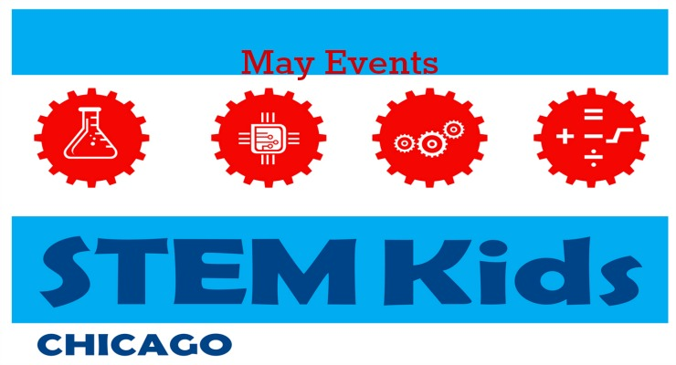 Enjoy May's Chicago STEM Experiences