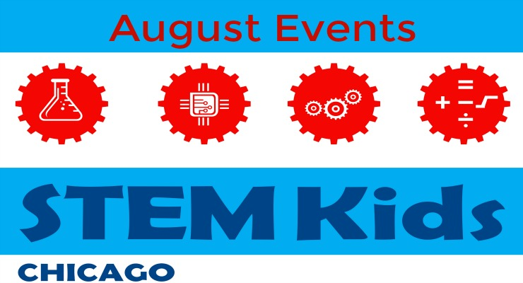 Fun August STEM events in Chicago