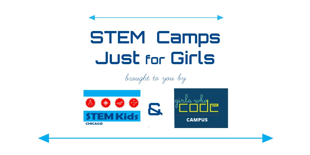 Chicagoland STEM Camps for Girls