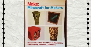 Minecraft for Makers: A Book Review