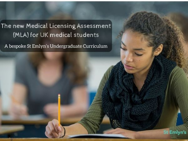 The new Medical Licensing Assessment (MLA) for UK medical students and a bespoke St Emlyn's Undergraduate Curriculum