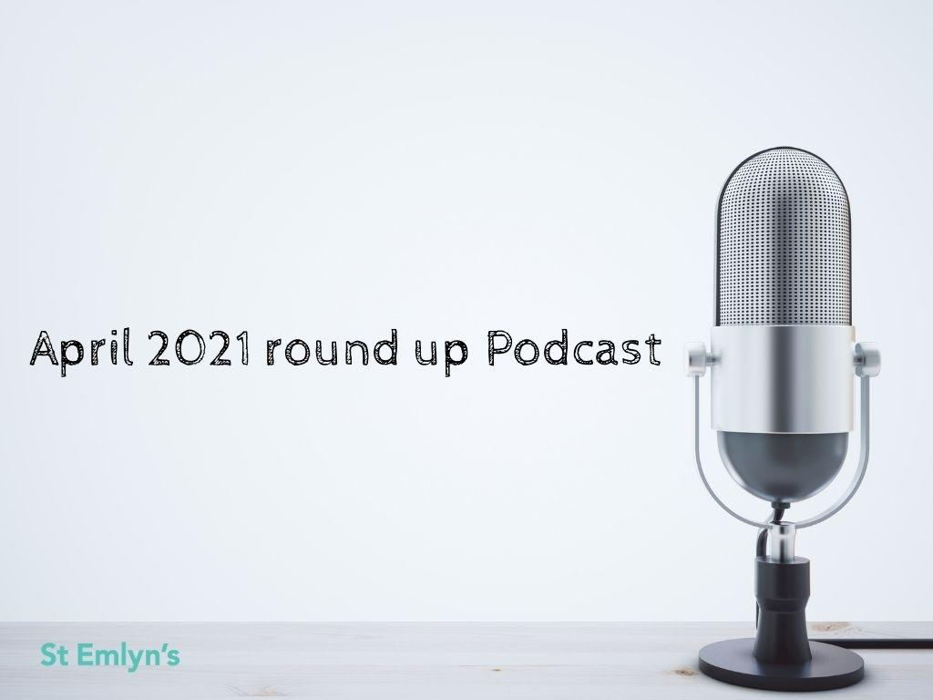 April 2021 podcast