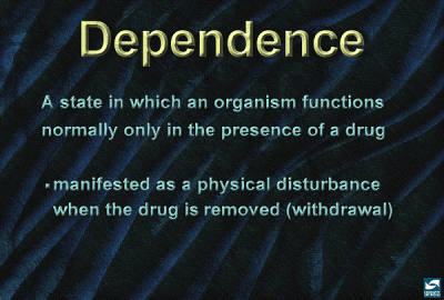 Drug dependence and drug addiction
