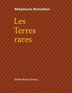 Stéphane Bataillon - Les Terres rares