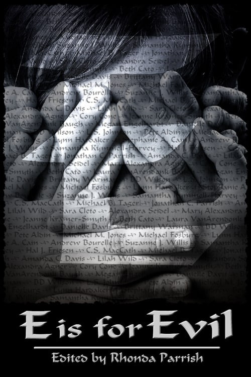 """The cover of E is for Evil edited by Rhonda Parrish: A woman's face covered with hands in the """"see no evil, hear no evil, speak no evil"""" manner."""