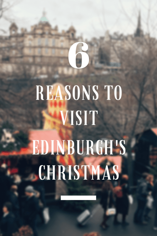 6 Reasons to visit Edinburgh's Christmas market