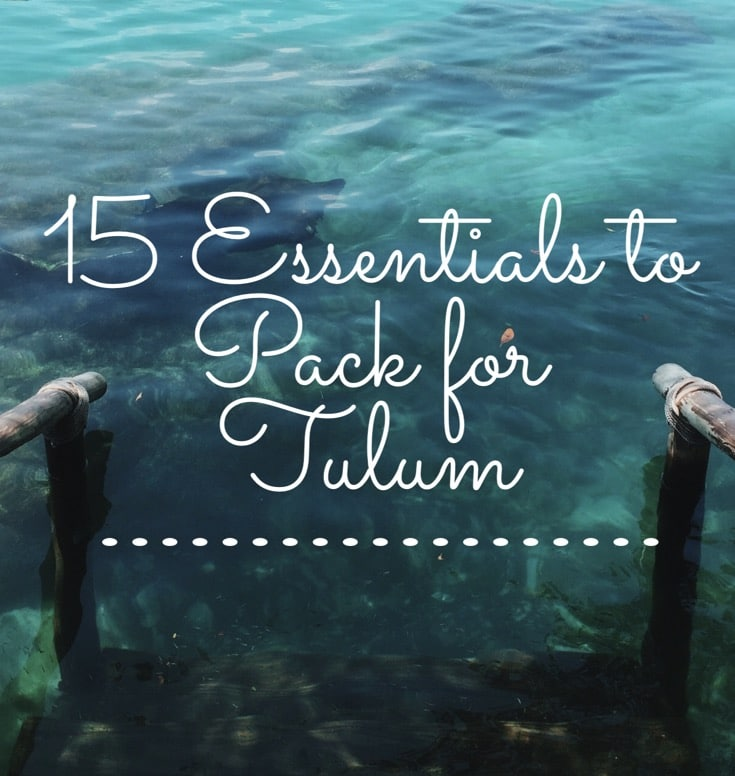 What to pack for Tulum
