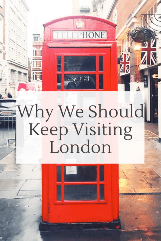 Why I won't stop visiting London