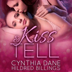 Kiss and Tell by Cynthia Dane and Hildred Billings, read by Stephanie Murphy