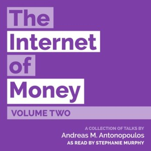 The Internet of Money vol 2. by Andreas M. Antonopoulos, read by Stephanie Murphy