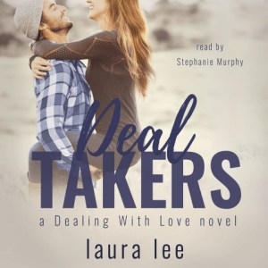 Deal Takers by Laura Lee, read by Stephanie Murphy