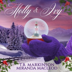 Holly and Ivy: A Lesbian Holiday Romance By T.B. Markinson, Miranda MacLeod Audiobook Narrated by Stephanie Murphy