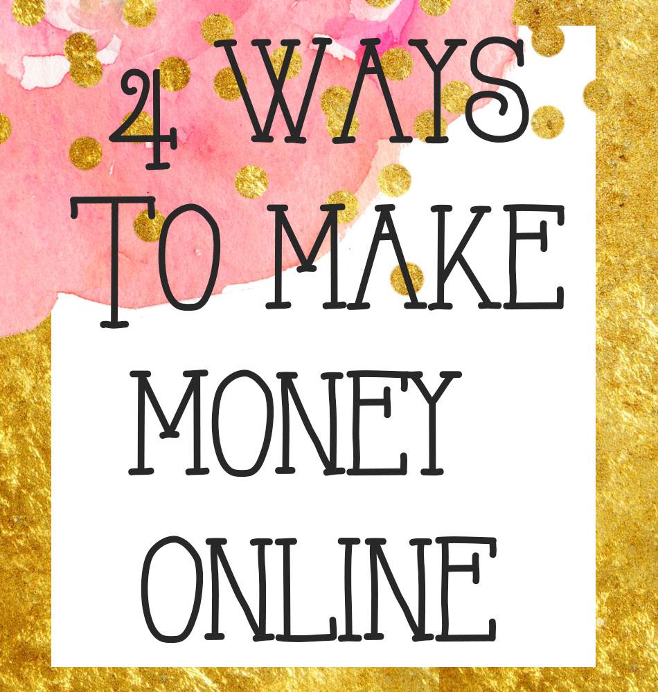 4 ways to make money online // stephanieorefice.net