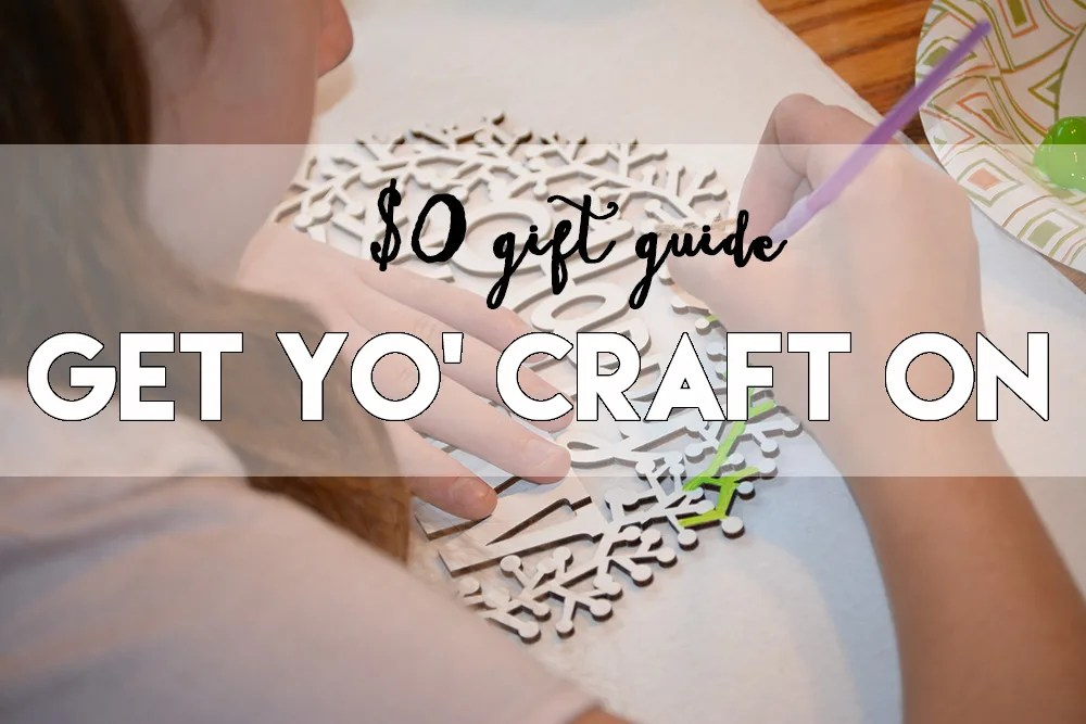 $0 gift guide // get you' craft on // stephanieorefice.net