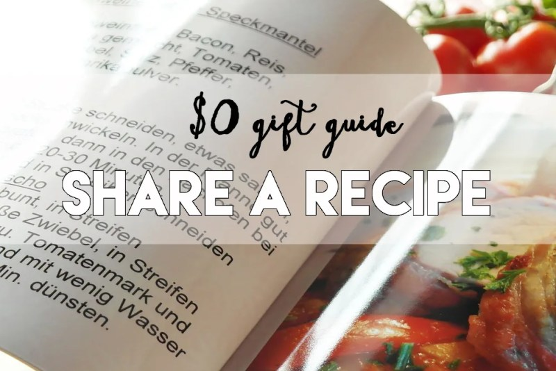 $0 gift guide // share a recipe // stephanieorefice.net