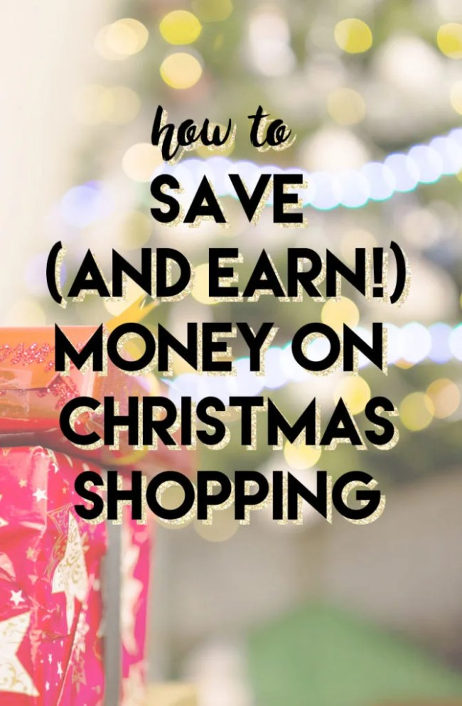 How to save and earn money on Christmas shopping // stephanieorefice.net
