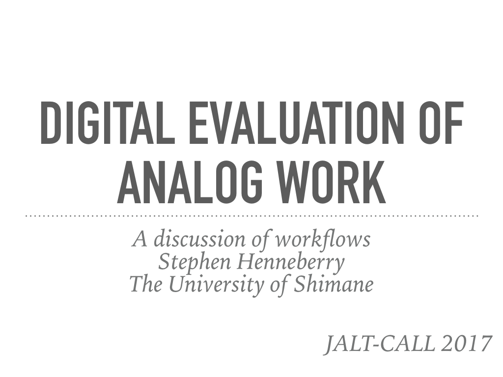 Digital Assessment of Analog Work