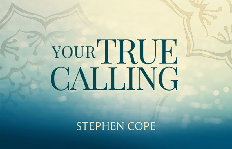 Your True Calling: Essential Teachings of Yoga to Find Your Path in the World with Stephen Cope