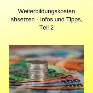 Weiterbildungskosten absetzen - Infos und Tipps, Teil 2