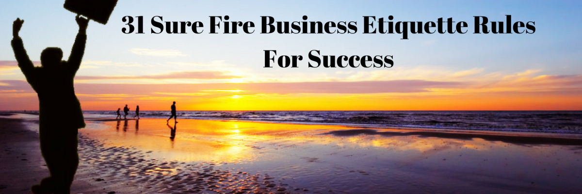 31-Sure-Fire-Business-Etiquette-Rules-For-Success