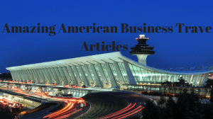 5 Amazing American Business Travel Articles