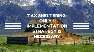 Tax Sheltering: Only 1 Implementation Strategy Is Necessary