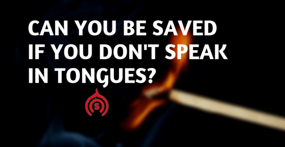 Can you be saved if you don't speak in tongues-
