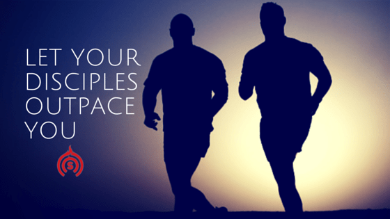 Let your disciples outpace you