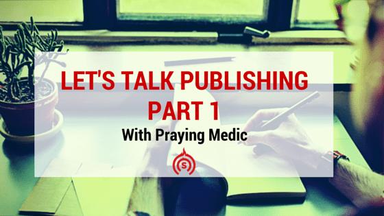 Let's Talk Publishing - Part 1