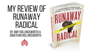 Steve Bremner's Review of Runaway Radical