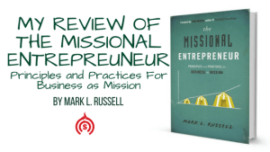 Missional Entrepreneur by Mark L. Russell