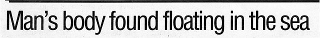 Floating Body Found In Sea Newspaper Headline