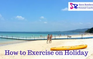 How to Exercise on holiday  Steve Bonthrone Personal Coach