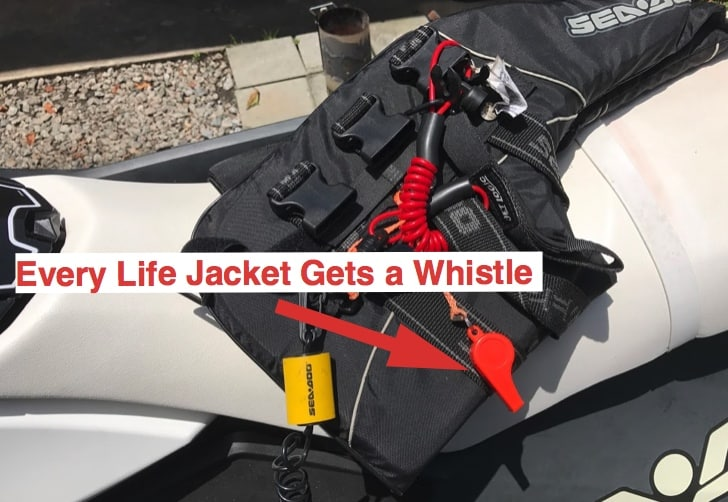 point out that every life jacket needs a whistle