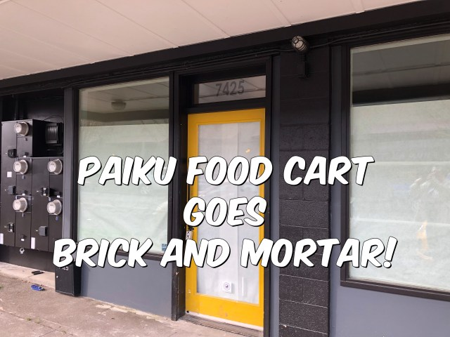 Paiku Food Cart Goes Brick and Mortar!