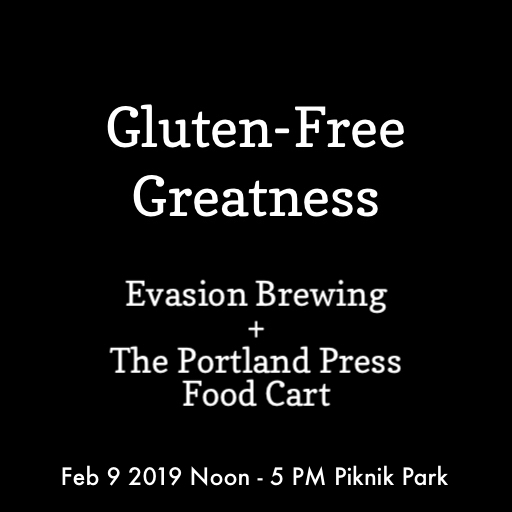 Gluten-Free Greatness! Evasion Brewing + The Portland Press Food Cart