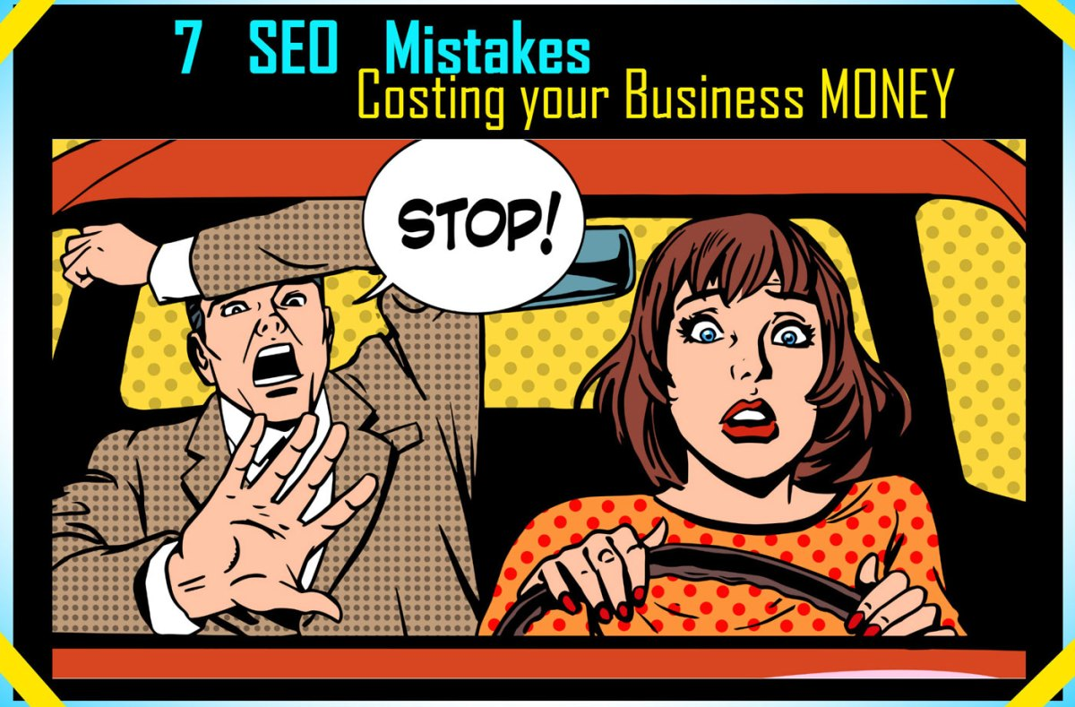 7 SEO Mistakes Costing your Business Money
