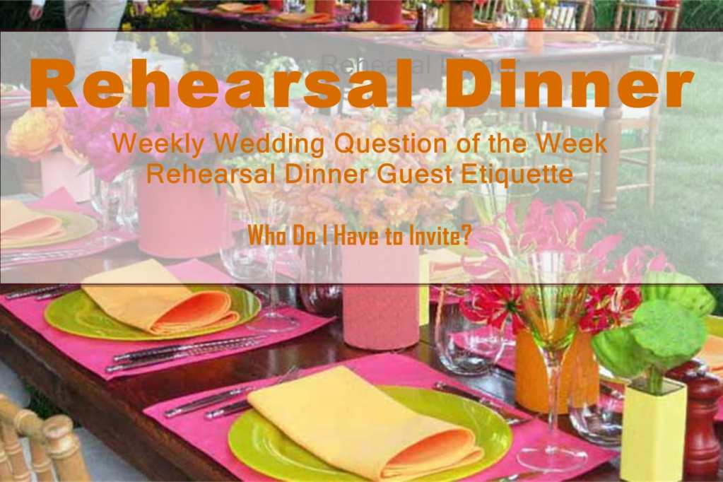 Weekly Wedding Question Of The Week Rehearsal Dinner Guest