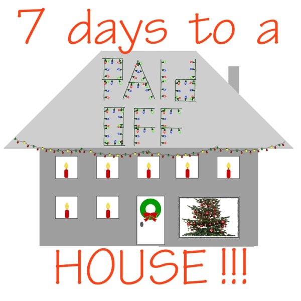 7 days to a paid off house