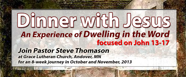 Dinner with Jesus An Experience of Dwelling in the Word through John 13-17