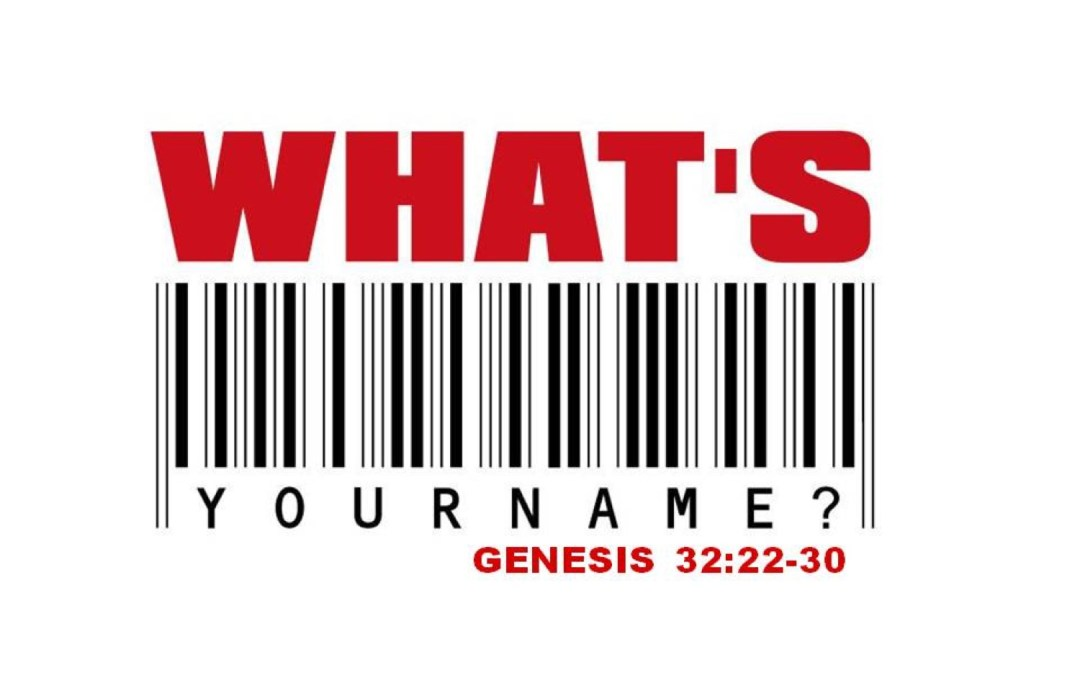 What's Your Name?   A Sermon from the Narrative Lectionary on Genesis 32:22-30
