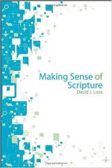 Making Sense of Scripture by David Lose