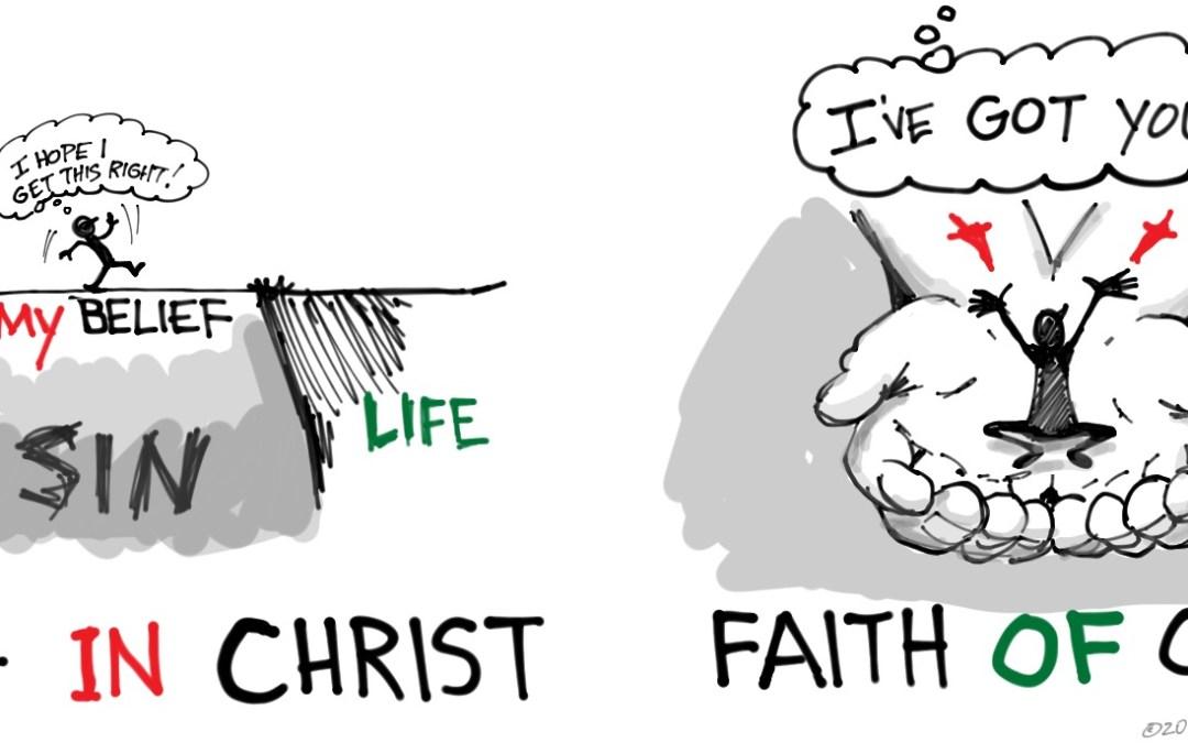 Faith in Christ OR Faith of Christ