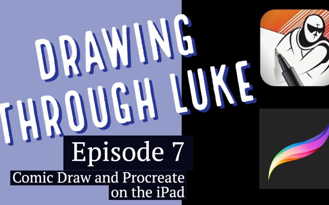 Drawing Through Luke: Episode 7