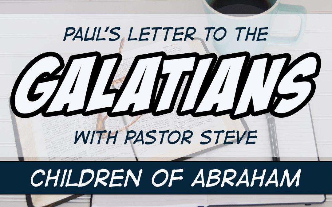 Galatians 3 | Children of Abraham and Sarah