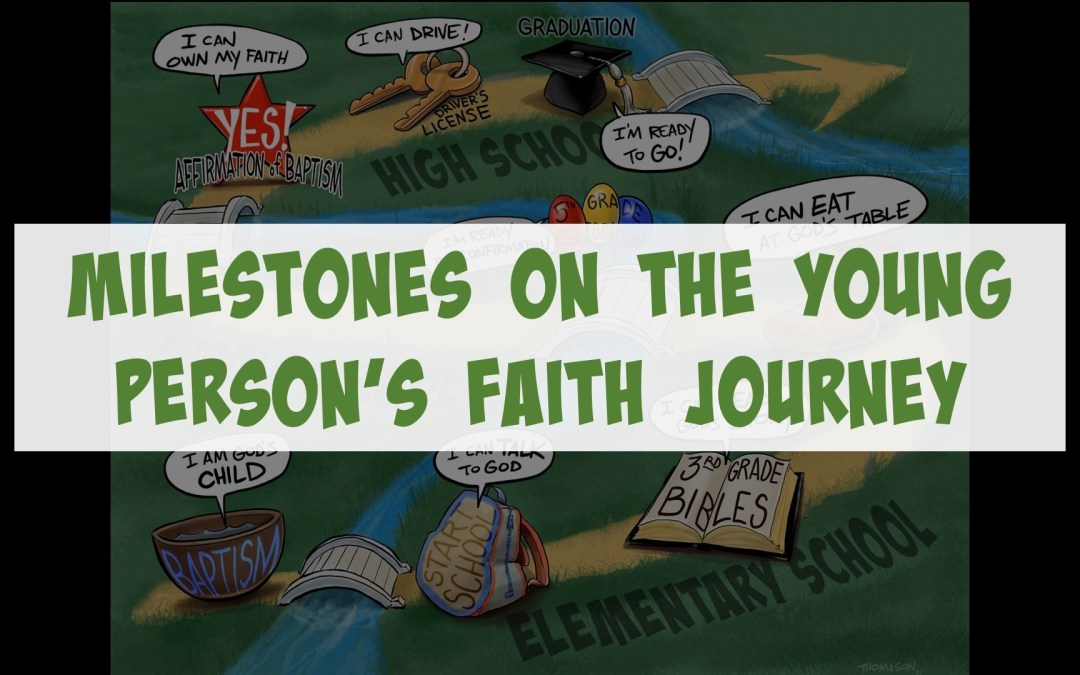 Milestones On A Young Person's Faith Journey